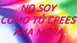 NO SOY COMO TU CREES ANA MENA LYRIC VIDEO