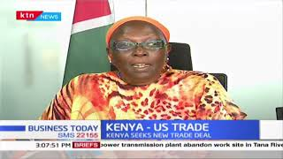 Kenya - US Trade: Kenya seeks new trade deal, this does not impact on EAC