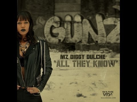 "Mz Diggy Dulche - All They Know ""Official Video"""