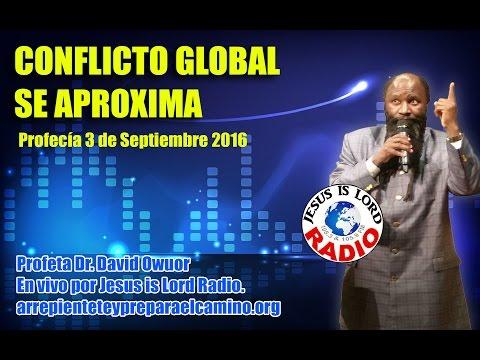 Profecia Conflicto Global se aproxima- Profeta Dr. David Owuor