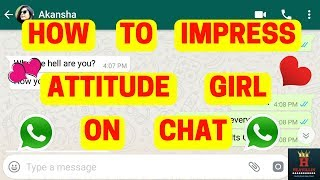 How To Impress Attitude Girl On Chat   In Hindi   By Heavillin