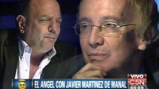 C5N - EL ANGEL CON JAVIER MARTINEZ DE MANAL (PARTE 1)