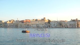 preview picture of video 'Documentario Brindisi pt.1 - Porto e monumenti simbolo HD'