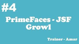 PrimeFaces - JSF Tutorial || Growl  || Part-4