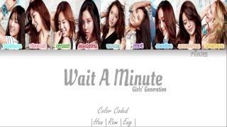 Girls' Generation (소녀시대) SNSD – Wait a Minute Lyrics Color Coded [Han/Rom/Eng]