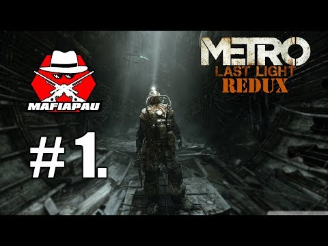 METRO Last Light REDUX: MAFOŠŮV FIRST-FEELING | CZ GAMEPLAY #1 | 1080p50