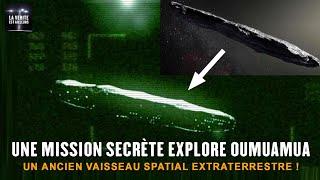 ★ Une mission spatiale secrète aurait été envoyée vers le vaisseau extraterrestre Oumuamua !