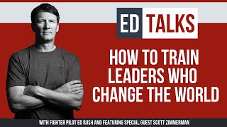How to Train Leaders Who Change the World (EdTalks LIVE Ep 27 with Scott Zimmerman)