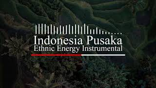 Indonesia Pusaka - Ethnic Energy Instrumental