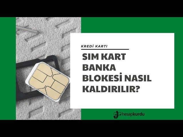 SIM Kart Banka Blokesi Nasıl Kaldırılır?