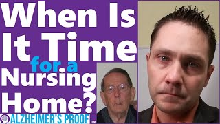 When Is It Time for a Nursing Home? Alzheimer's Dementia Care
