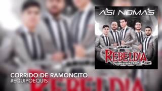 Corrido Del Ramoncito - Grupo Rebeldia (2016)