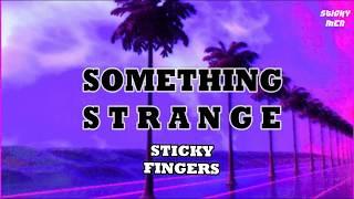 Something Strange - Sticky Fingers ft. REMI [Subtitulada al Español]