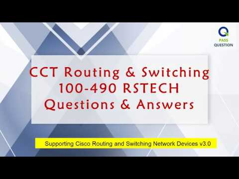 CCT Routing and Switching 100-490 RSTECH Exam Questions ...