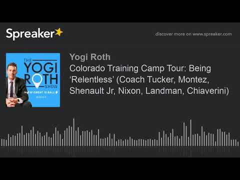Colorado Training Camp Tour: Being 'Relentless' (Coach ... - YouTube