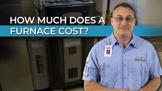 How Much Does A Furnace Cost?
