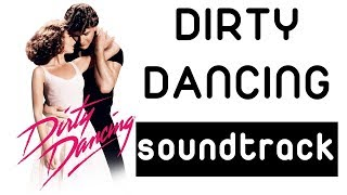 Dirty Dancing Soundtrack Music - Complete Song List