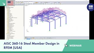 Dlubal Webinar: AISC 360-16 Steel Member Design in RFEM (USA)