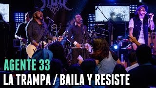 Agente 33 - La trampa / Baila y Resiste (cover Manu Chao)