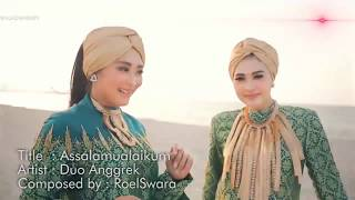 Single Religi 2018 DUO ANGGREK - ASSALAMUALAIKUM (Official Video Clip 2018) || Lagu Anyar