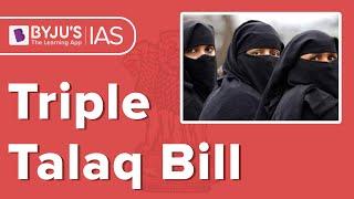 Explained: Triple Talaq Bill.
