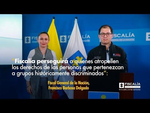 Fiscal Francisco Barbosa: Fiscalía perseguirá a quienes atropellen derechos de las personas