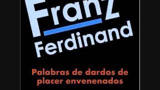 darts of pleasure // franz ferdinand (TRADUCIDA)
