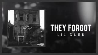 Lil Durk - They Forgot (Official Audio)