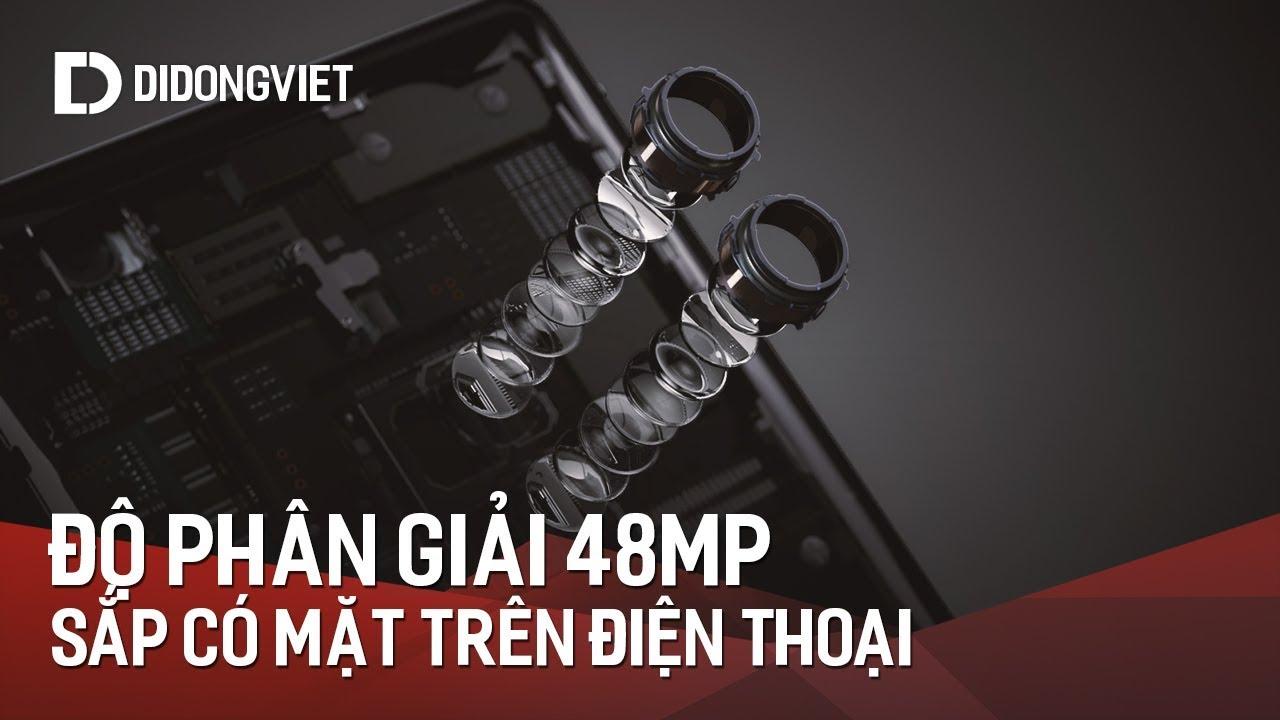 Chuẩn bị có điện thoại sở hữu camera 48MP