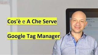 Cos'è il Google Tag Manager e a che serve: primi passi pratici - Tutorial GA e GTM 14