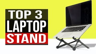 TOP 3: Best Laptop Stand 2020