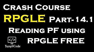 Crash Course RPGLE - Part 14_1 | Reading PF using RPGLE | yusy4code