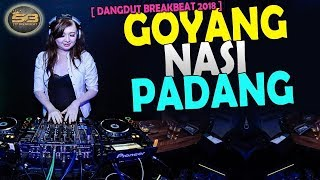 Dj GOYANG NASI PADANG FUL REMIX WITH BASS SOUND BOOSTER