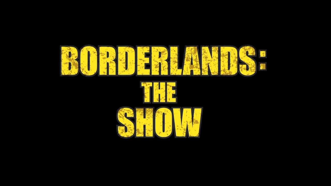 I Want To Watch This Show About Borderlands