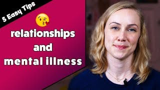 5 Tips For Dating With A Mental Illness | Kati Morton