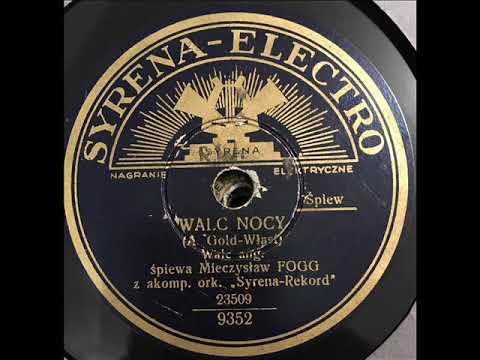 Mieczysław Fogg-Walc nocy-1934!