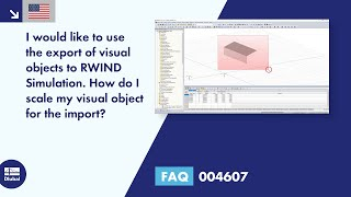 FAQ 004607 | I would like to use the export of visual objects to RWIND Simulation. How do I scale my visual object for the import?