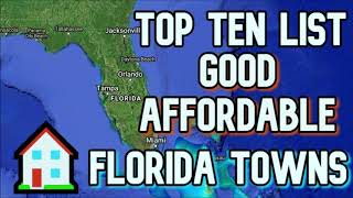 TOP 10 LIST BEST ~ GOOD AFFORDABLE FLORIDA TOWNS ~ #RETIRE