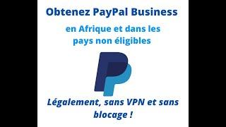 194105Je peux créer un compte PayPal Business vérifié et sans blocage en Afrique