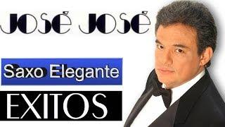 JOSE JOSE--EXITOS---EL SAXO ELEGANTE