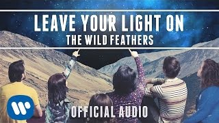 The Wild Feathers - Leave Your Light On [Official Audio]