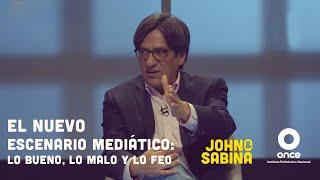 John y Sabina - El nuevo escenario mediático: Lo bueno, lo malo y lo feo (Julio Astillero)