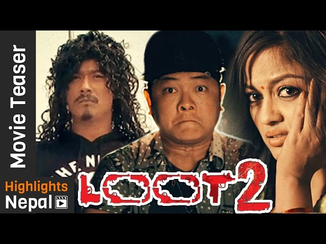 "Thumnail of ""LOOT 2""  New Nepali Movie Official Teaser HD"
