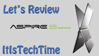 Let's Review: Acer Aspire S3