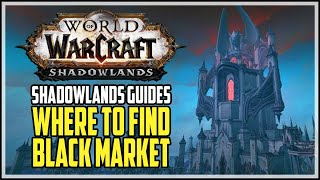 Where Is Black Market WoW Shadowlands