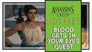 Assassin's Creed Odyssey Blood Gets In Your Eyes Quest Walkthrough