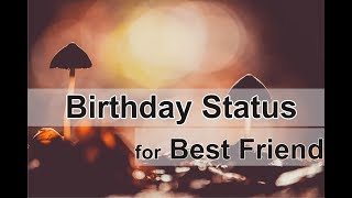 Birthday Status for Best Friend: Whatsapp Birthday Status Wishes Messages Quotes and Sayings