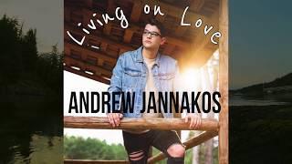 Andrew Jannakos Living On Love