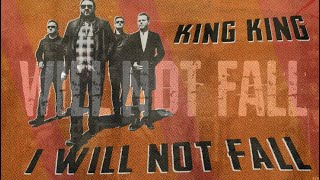 KING KING - I will not fall