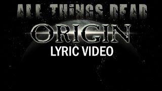 ORIGIN - All Things Dead (OFFICIAL LYRIC VIDEO)